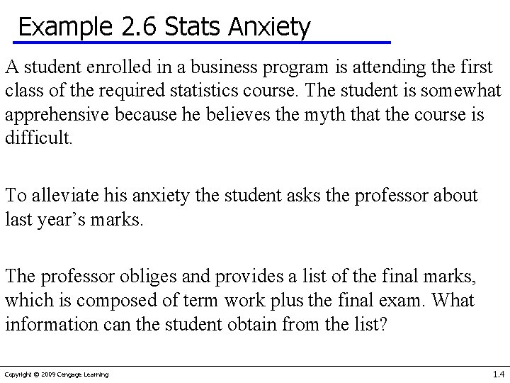 Example 2. 6 Stats Anxiety A student enrolled in a business program is attending