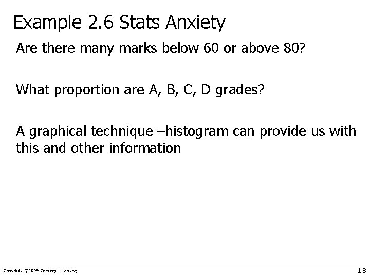 Example 2. 6 Stats Anxiety Are there many marks below 60 or above 80?