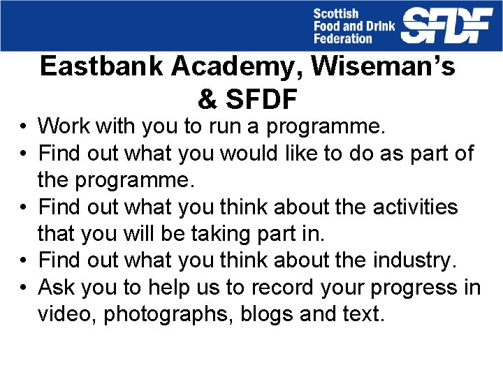 Eastbank Academy, Wiseman's & SFDF • Work with you to run a programme. •