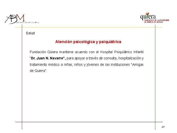 Salud Atención psicológica y psiquiátrica Fundación Quiera mantiene acuerdo con el Hospital Psiquiátrico Infantil
