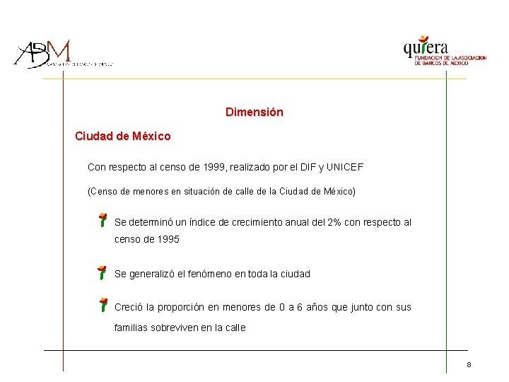 Dimensión Ciudad de México Con respecto al censo de 1999, realizado por el DIF