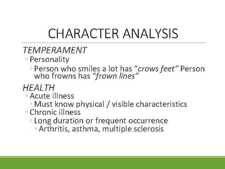 """CHARACTER ANALYSIS TEMPERAMENT ◦ Personality ◦ Person who smiles a lot has """"crows feet"""""""