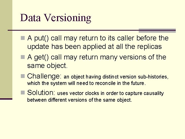 Data Versioning n A put() call may return to its caller before the update