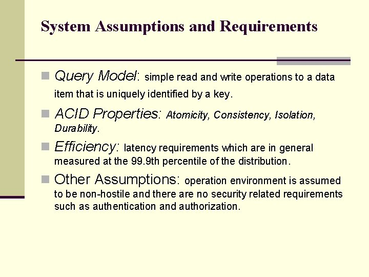System Assumptions and Requirements n Query Model: simple read and write operations to a