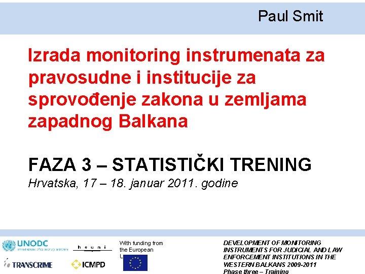 Paul Smit Izrada monitoring instrumenata za pravosudne i institucije za sprovođenje zakona u zemljama
