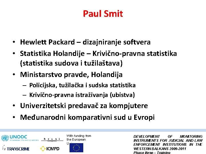 Paul Smit • Hewlett Packard – dizajniranje softvera • Statistika Holandije – Krivično-pravna statistika