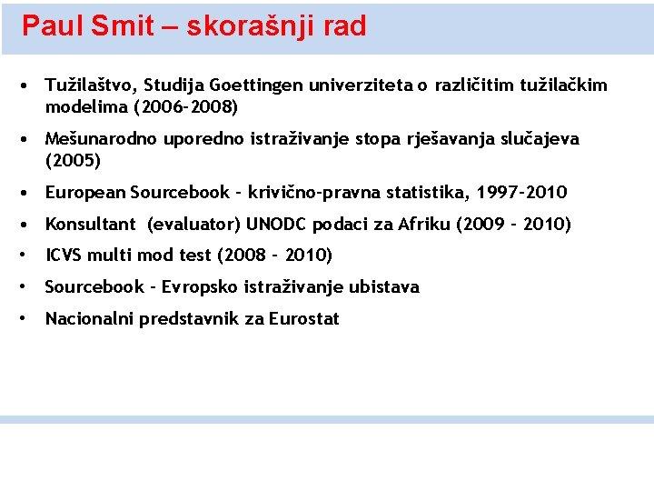 Paul Smit – skorašnji rad • Tužilaštvo, Studija Goettingen univerziteta o različitim tužilačkim modelima