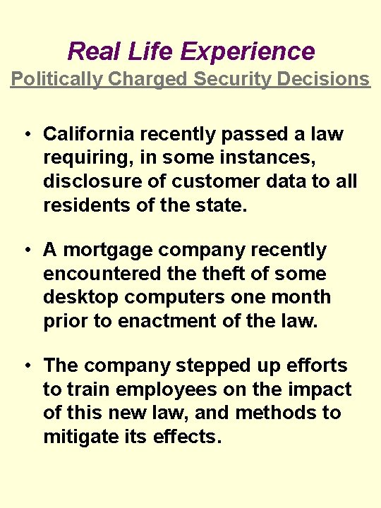 Real Life Experience Politically Charged Security Decisions • California recently passed a law requiring,