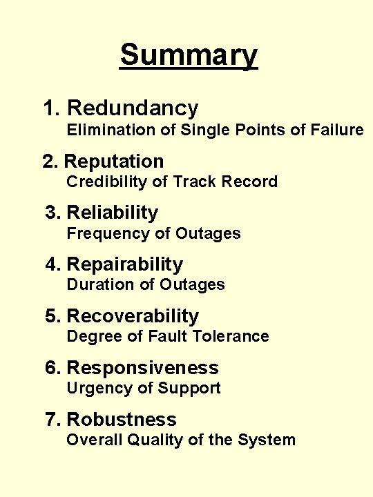 Summary 1. Redundancy Elimination of Single Points of Failure 2. Reputation Credibility of Track