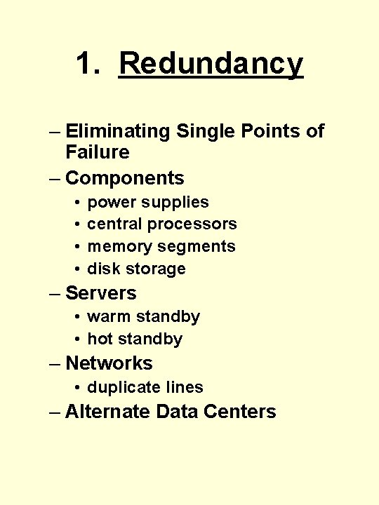 1. Redundancy – Eliminating Single Points of Failure – Components • • power supplies