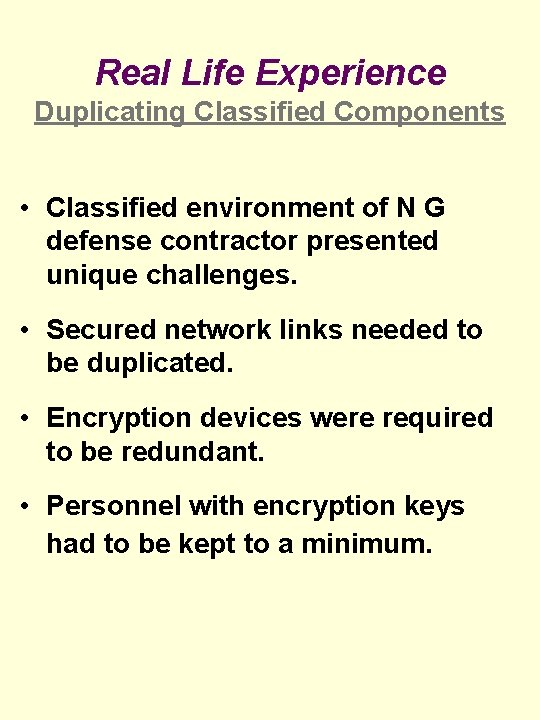 Real Life Experience Duplicating Classified Components • Classified environment of N G defense contractor