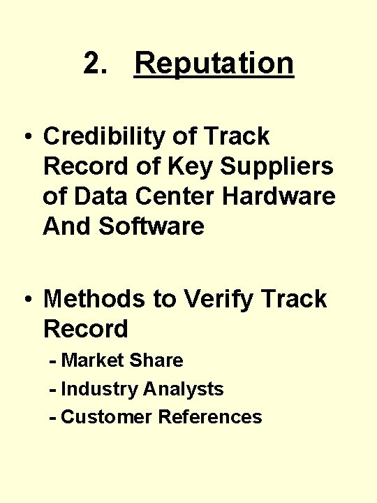 2. Reputation • Credibility of Track Record of Key Suppliers of Data Center Hardware