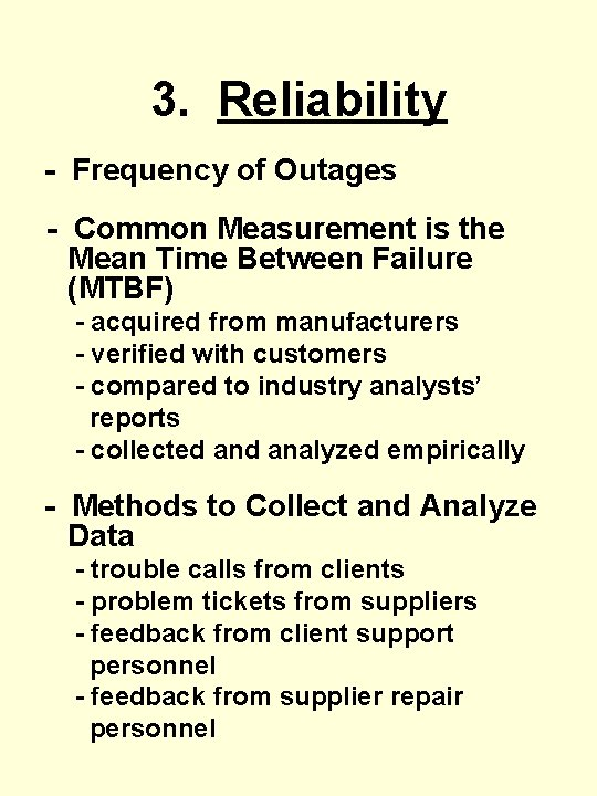 3. Reliability - Frequency of Outages - Common Measurement is the Mean Time Between