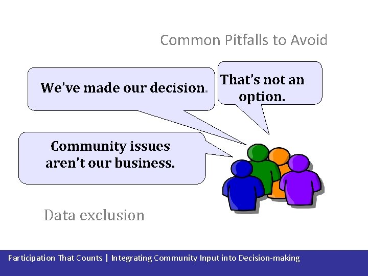 Common Pitfalls to Avoid That's not an We've made our decision. option. Community issues