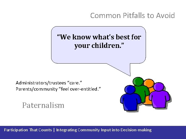 """Common Pitfalls to Avoid """"We know what's best for your children. """" Administrators/trustees """"care."""