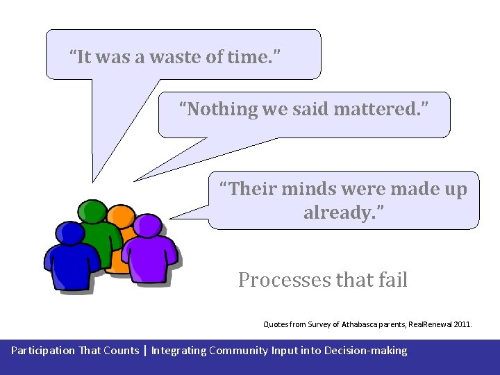 """""""It was a waste of time. """" """"Nothing we said mattered. """" """"Their minds"""