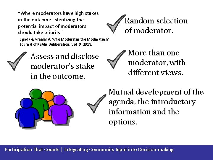 """""""Where moderators have high stakes in the outcome…sterilizing the potential impact of moderators should"""