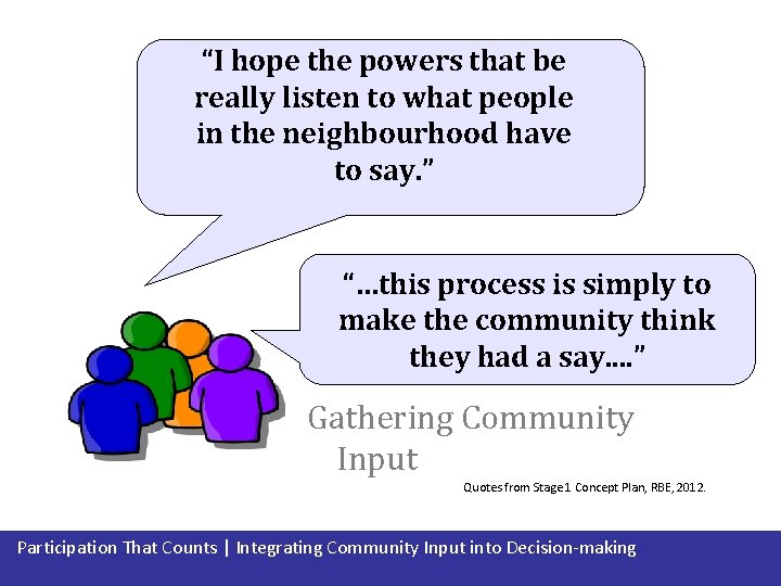 """""""I hope the powers that be really listen to what people in the neighbourhood"""