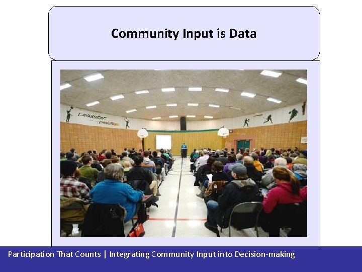 Community Input is Data Participation That Counts   Integrating Community Input into Decision-making