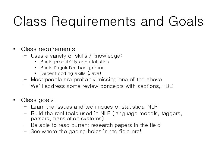 Class Requirements and Goals • Class requirements – Uses a variety of skills /