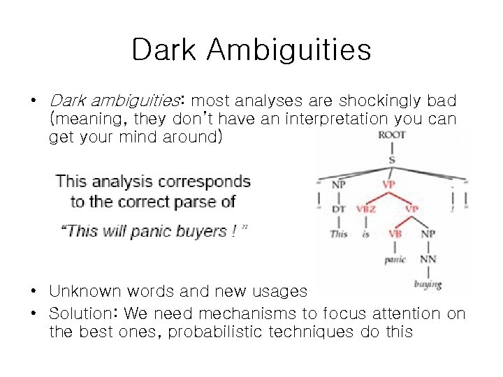 Dark Ambiguities • Dark ambiguities: most analyses are shockingly bad (meaning, they don't have