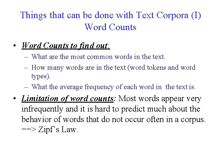 Things that can be done with Text Corpora (I) Word Counts • Word Counts