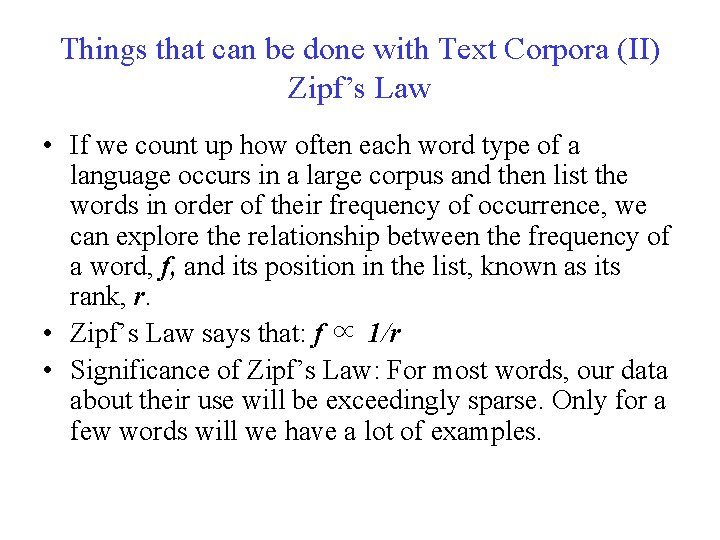 Things that can be done with Text Corpora (II) Zipf's Law • If we