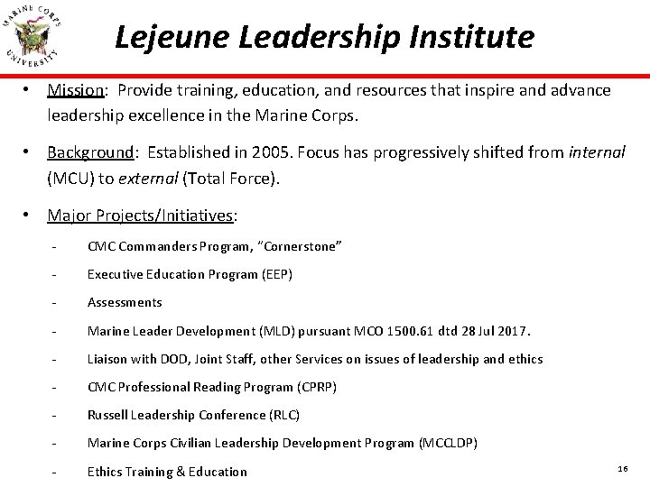 Lejeune Leadership Institute • Mission: Provide training, education, and resources that inspire and advance