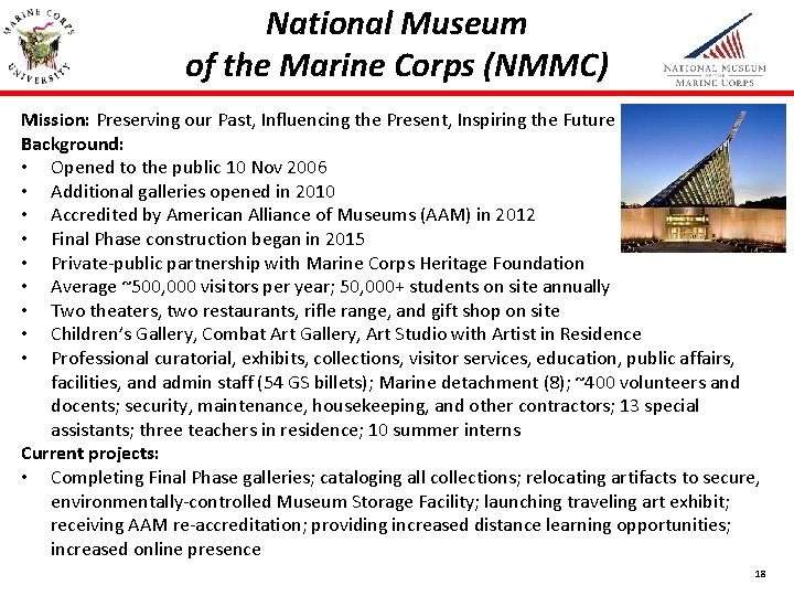 National Museum of the Marine Corps (NMMC) Mission: Preserving our Past, Influencing the Present,