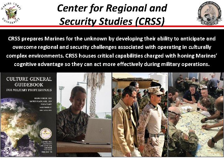 Center for Regional and Security Studies (CRSS) CRSS prepares Marines for the unknown by