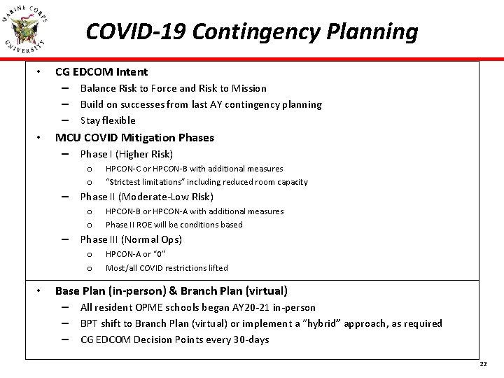 COVID-19 Contingency Planning • • CG EDCOM Intent – Balance Risk to Force and