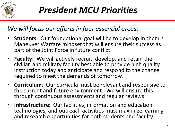 President MCU Priorities We will focus our efforts in four essential areas: • Students: