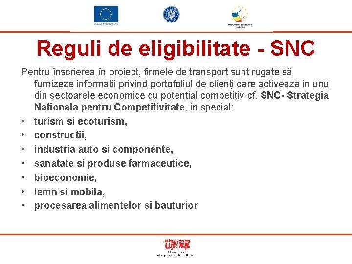 Reguli de eligibilitate - SNC Pentru înscrierea în proiect, firmele de transport sunt rugate