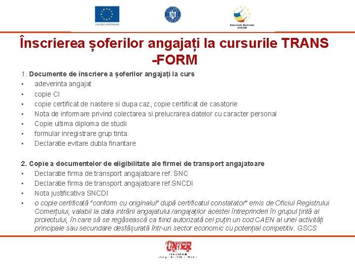 Înscrierea șoferilor angajați la cursurile TRANS -FORM 1. Documente de înscriere a șoferilor angajați