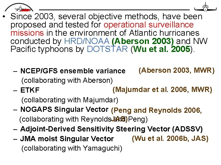• Since 2003, several objective methods, have been proposed and tested for operational