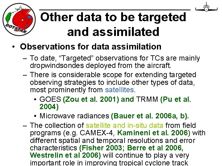 Other data to be targeted and assimilated • Observations for data assimilation – To