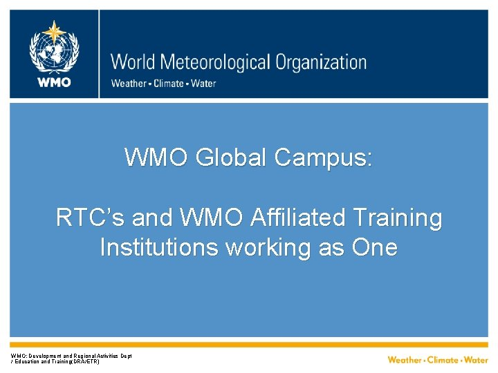 WMO Global Campus: RTC's and WMO Affiliated Training Institutions working as One WMO; Development