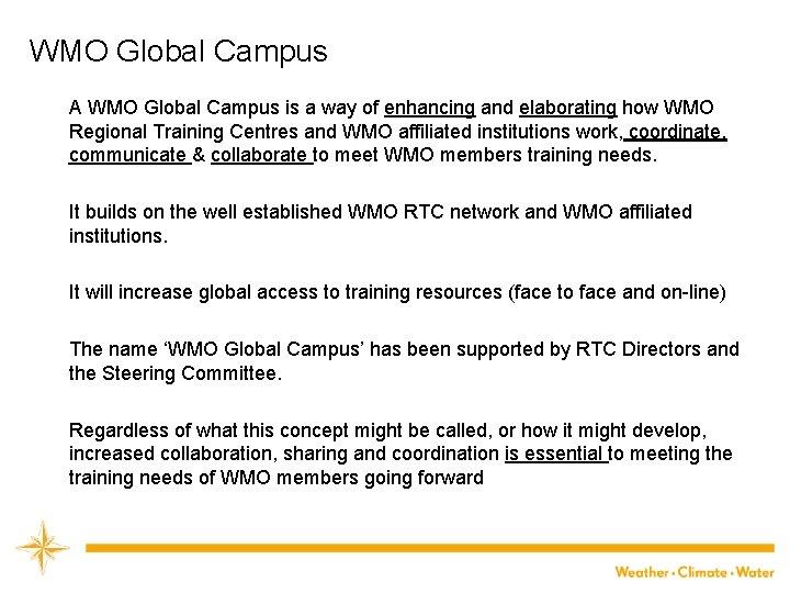 WMO Global Campus A WMO Global Campus is a way of enhancing and elaborating