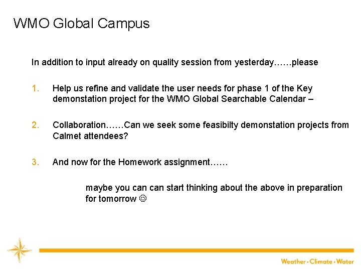 WMO Global Campus In addition to input already on quality session from yesterday……please 1.