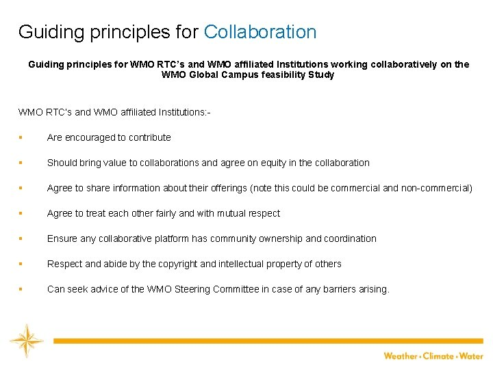 Guiding principles for Collaboration Guiding principles for WMO RTC's and WMO affiliated Institutions working