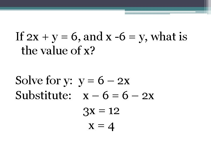 If 2 x + y = 6, and x -6 = y, what is