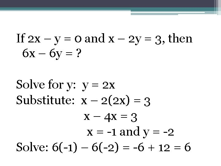 If 2 x – y = 0 and x – 2 y = 3,