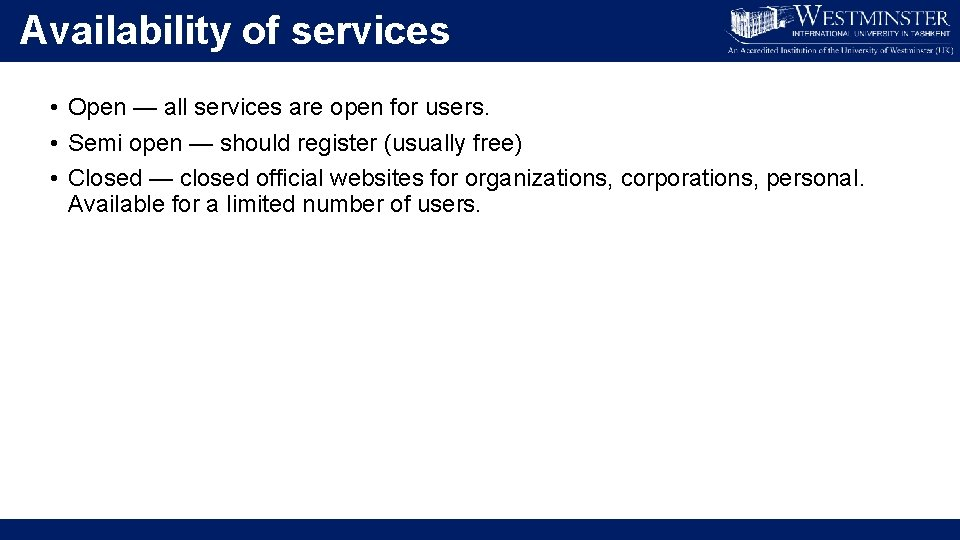 Availability of services • Open — all services are open for users. • Semi