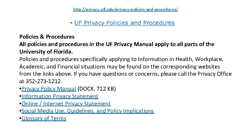 http: //privacy. ufl. edu/privacy-policies-and-procedures/ Policies & Procedures All policies and procedures in the UF