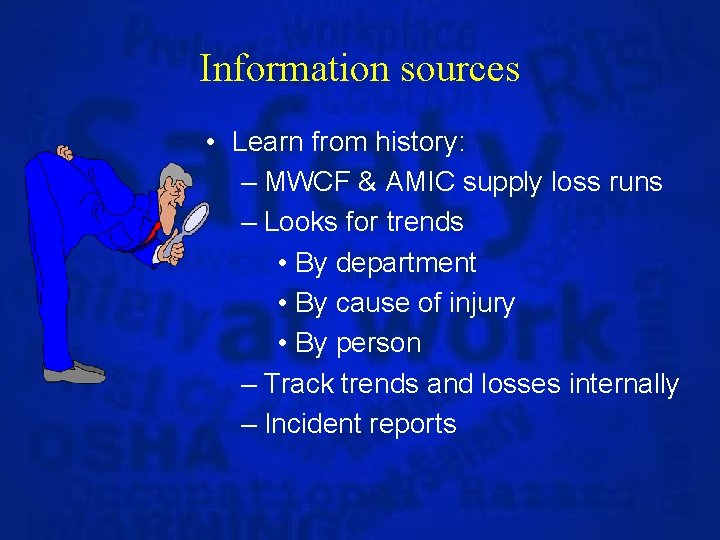 Information sources • Learn from history: – MWCF & AMIC supply loss runs –