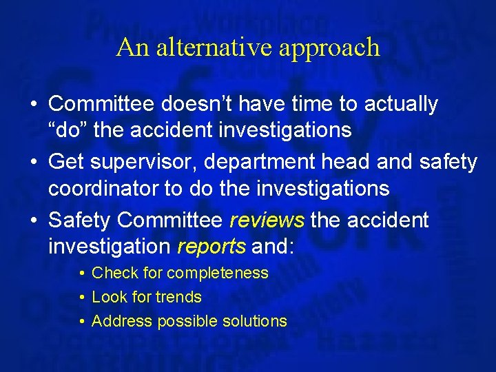 """An alternative approach • Committee doesn't have time to actually """"do"""" the accident investigations"""