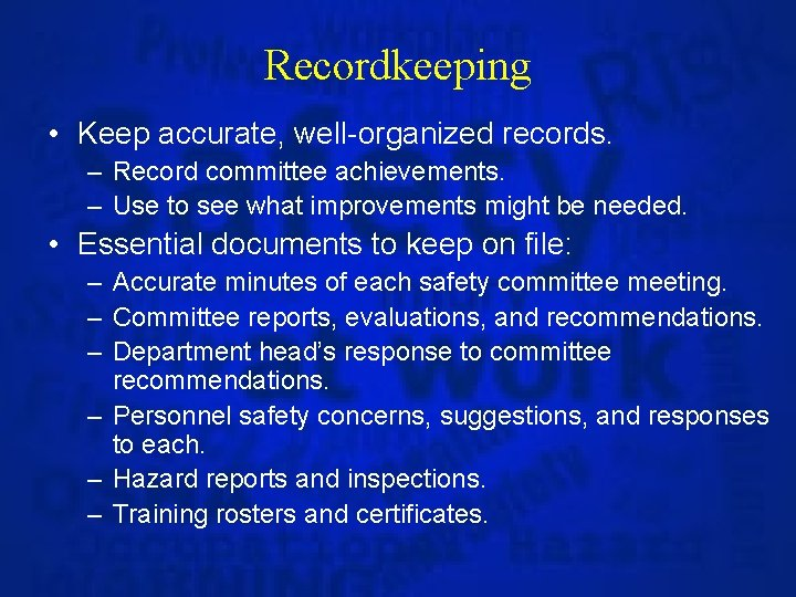 Recordkeeping • Keep accurate, well-organized records. – Record committee achievements. – Use to see