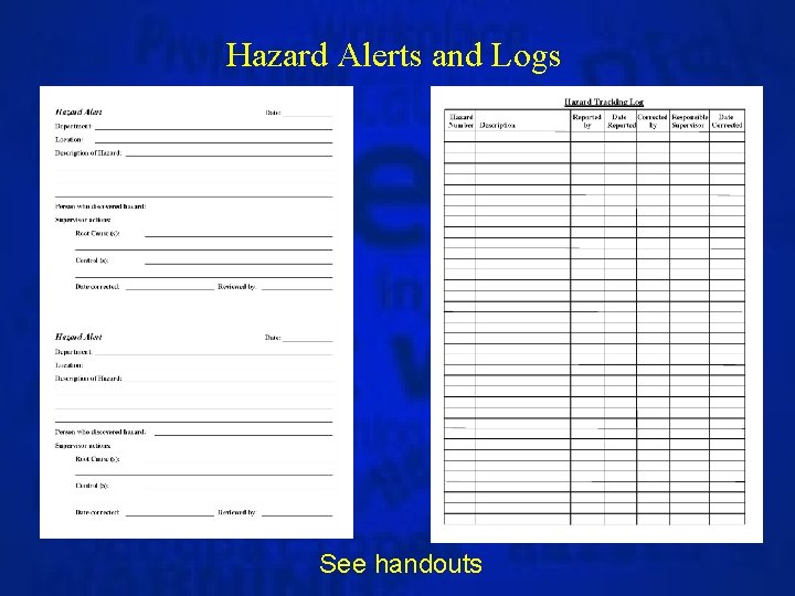 Hazard Alerts and Logs See handouts
