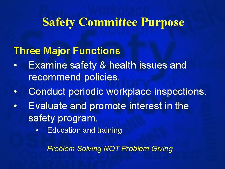 Safety Committee Purpose Three Major Functions • Examine safety & health issues and recommend