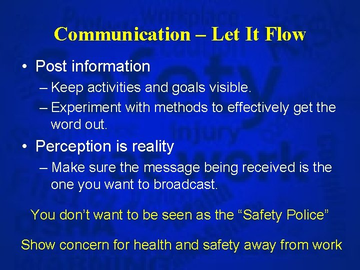 Communication – Let It Flow • Post information – Keep activities and goals visible.